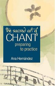 Cover of: The Sacred Art Of Chant | ana Hernandez