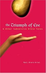 Cover of: The Triumph of Eve & Other Subversive Bible Tales | Matt Biers-Ariel