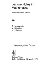 Cover of: Unipotent algebraic groups | Tatsuji Kambayashi