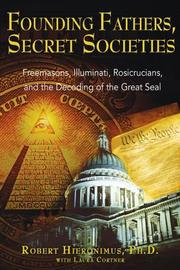 Founding fathers, secret societies, Freemasons, Illuminati, Rosicrucians, and the decoding of the Great Seal