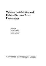 Cover of: Valence Instabilities and Related Narrow-Band Phenomena | R. D. Parks