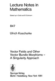 Cover of: Vector fields and other vector bundle morphisms | U. Koschorke