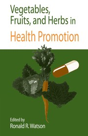 Cover of: Vegetables, fruits, and herbs in health promotion