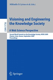 Cover of: Visioning and engineering the knowledge society | World Summit on the Knowledge Society (2nd 2009 Chania, Crete, Greece)