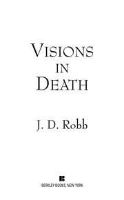 Cover of: Visions in death | J. D. Robb