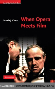 Cover of: When opera meets film | Marcia J. Citron