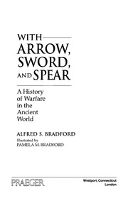 Cover of: With arrow, sword, and spear | Alfred S Bradford