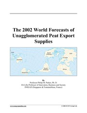 Cover of: The 2002 world forecasts of unagglomerated peat export supplies | Philip M. Parker