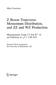 Cover of: Z Boson Transverse Momentum Distribution, and ZZ and WZ Production | Mika Vesterinen