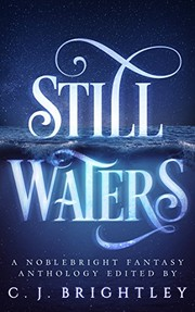 Cover of: Still Waters: A Noblebright Fantasy Anthology (Lucent Anthologies Book 1)