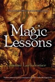 Cover of: Magic Lessons (Magic or Madness Trilogy) | Justine Larbalestier