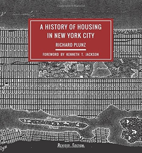 A History of Housing in New York City (Columbia History of Urban Life) by Richard Plunz