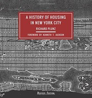 Cover of: A History of Housing in New York City (Columbia History of Urban Life) | Richard Plunz
