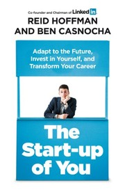 Cover of: Start-Up of You Adapt to the Future, Invest in Yourself, and Transform Your Career | REID H CASNOCHA