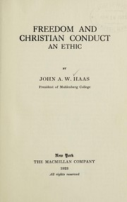 Cover of: Freedom and Christian conduct | John A. W. Haas