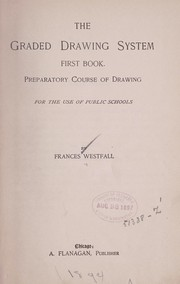 Cover of: The graded drawing system, first book | Frances Westfall