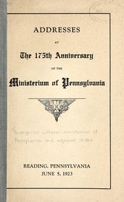 Cover of: Addresses at the 175th anniversary of the Ministerium of Pennsylvania | Evangelical Lutheran Ministerium of Pennsylvania and the Adjacent States