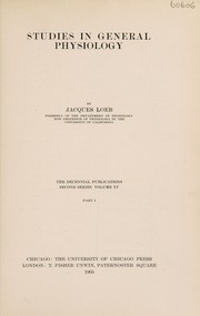 Cover of: Studies in general physiology | Jacques Loeb