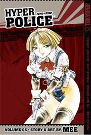 Cover of: Hyper Police, Vol. 6 | Mee (minoru Tachikawa)