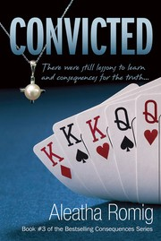 Cover of: Convicted | Aleatha Romig
