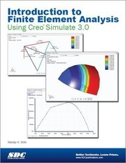 Cover of: Introduction to Finite Element Analysis Using Creo Simulate 3.0