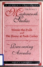 Cover of: Winnie-the-Pooh and The House at Pooh Corner: Recovering Arcadia