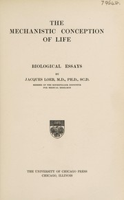 Cover of: The mechanistic conception of life | Jacques Loeb