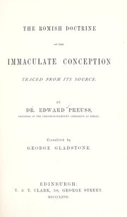 Cover of: The Romish doctrine of the immaculate conception, traced from its source | Eduard Preuss