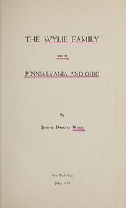 Cover of: The Wylie family from Pennsylvania and Ohio. | Jennie Dwight Wylie