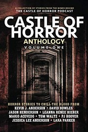 Cover of: Castle of Horror Anthology Volume One: A Collection of Stories from the Minds behind the Castle of Horror Podcast