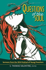 Cover of: Questions of the Soul: Sermons from the 2014 Festival of Young Preachers | S. Thomas Valentine