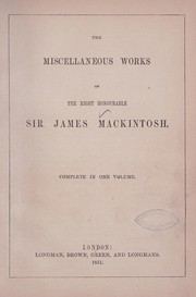 Cover of: The miscellaneous works... | Mackintosh, James Sir