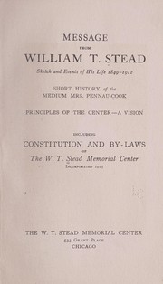 Cover of: Message from William T. Stead | Stead, W.T., Memorial Center, Chicago.