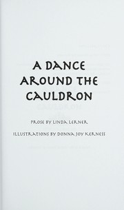 Cover of: A dance around the cauldron | Linda Lerner