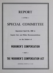 Cover of: Report of the Special Committee appointed April 5th, 1960 to inquire into and make recommendations on the subject of Workmen