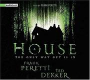 House by Frank E. Peretti, Ted Dekker