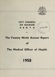 Cover of: Annual report of the Medical Officer of Health | Nairobi (Kenya). Public Health Department