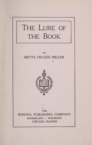 Cover of: The lure of the Book | Metta Frazee Miller