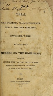 Cover of: The trial of John Williams, Francis Frederick, John P. Rog, Nils Peterson, and Nathaniel White | John Williams