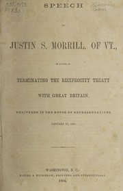 Cover of: Speech in favor of terminating the reciprocity treaty with Great Britain | Justin S. Morrill