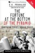 The fortune at the bottom of the pyramid by C. K. Prahalad