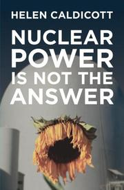Cover of: Nuclear Power Is Not the Answer