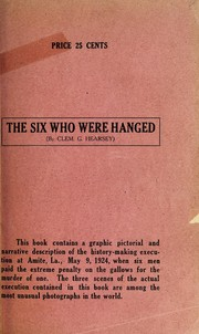 Cover of: The six who were hanged | Clem G. Hearsey