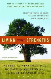 Living Your Strengths by Albert L. Winseman, Donald O. Clifton, Curt Liesveld