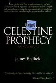 The Celestine Prophecy - An Adventure by James Redfield