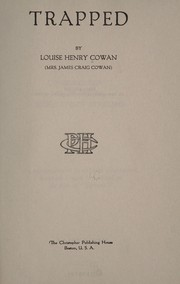 Cover of: Trapped | Cowan, Louise Henry Mrs