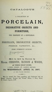Cover of: Catalogue of a collection of porcelain, decorative objects and furniture, the property of a gentleman | Christie, Manson & Woods