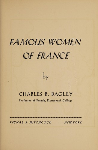 Famous women of France by Charles Rutherford Bagley