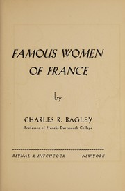 Cover of: Famous women of France | Charles Rutherford Bagley
