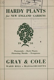 Cover of: Hardy plants for New England gardens, 1934 | Gray & Cole (Firm)